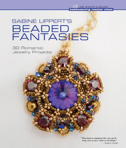 Sabine Lipperts Beaded Fantasies: 30 Romantic Jewelry Projects: Sabine Lippert