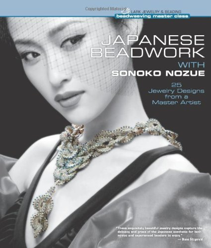 9781454702788: Japanese Beadwork with Sonoko Nozue: 25 Jewelry Designs from a Master Artist (Beadweaving Master Class)