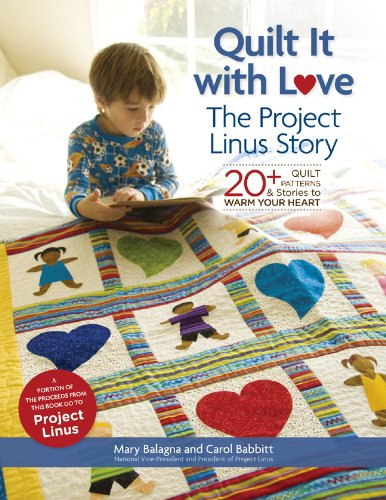 9781454702948: Quilt It with Love: The Project Linus Story: 20+ Quilt Patterns & Stories to Warm Your Heart