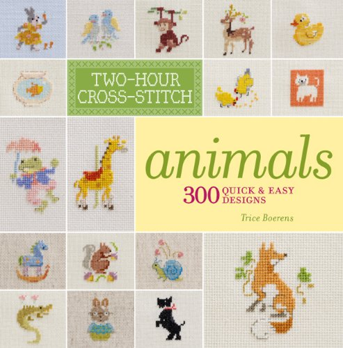 9781454703181: Two-Hour Cross-Stitch: Animals: 300 Quick & Easy Designs