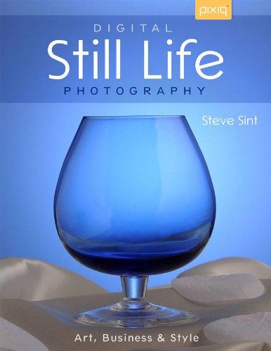 Digital Still Life Photography: Art, Business & Style: Sint, Steve