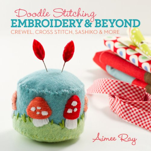 9781454703631: Doodle Stitching: Embroidery & Beyond: Crewel, Cross Stitch, Sashiko & More