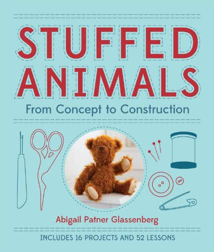 9781454703648: Stuffed Animals: From Concept to Construction
