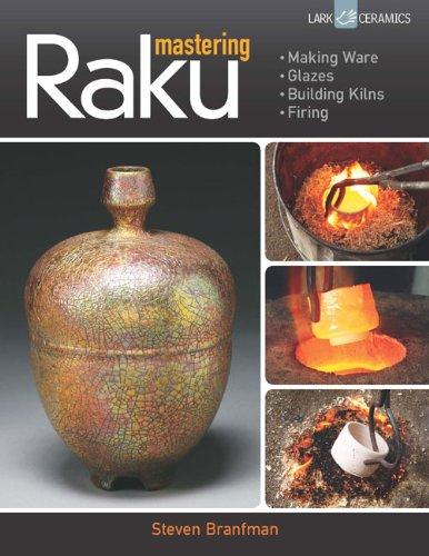9781454703679: Mastering Raku: Making Ware * Glazes * Building Kilns * Firing (Lark Ceramics)