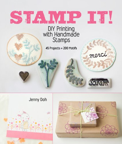 9781454703990: Stamp It!: DIY Printing with Handmade Stamps