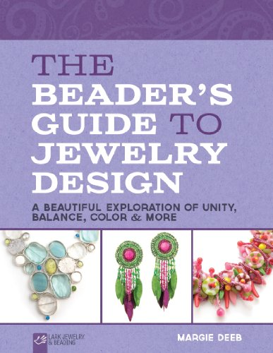 9781454704065: The Beader's Guide to Jewelry Design: A Beautiful Exploration of Unity, Balance, Color & More (Lark Jewelry & Beading)