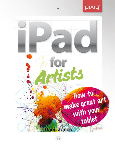 9781454707608: iPad for Artists: How to Make Great Art with Your Tablet