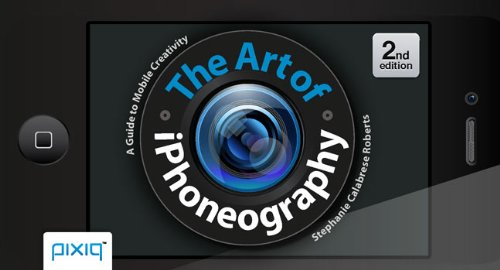 9781454707622: The Art of iPhoneography: A Guide to Mobile Creativity