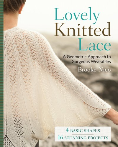 9781454707813: Lovely Knitted Lace: A Geometric Approach to Gorgeous Wearables