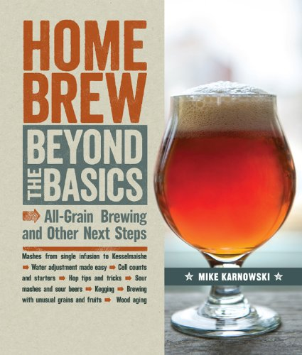 9781454707851: Homebrew Beyond the Basics: All-Grain Brewing and Other Next Steps