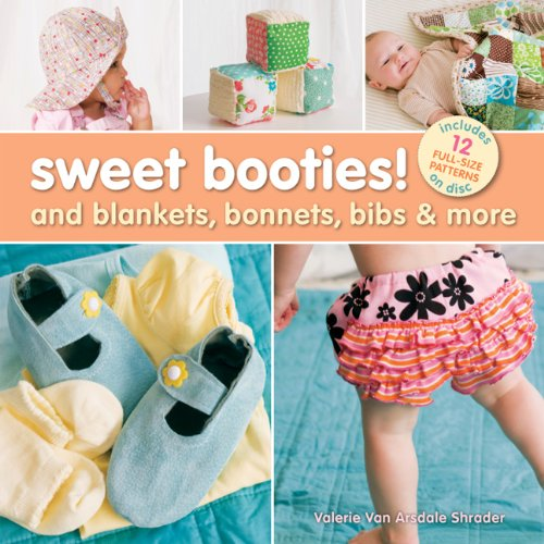 Sweet Booties! And Blankets, Bonnets, Bibs and More: Shrader, Valerie Van Arsdale