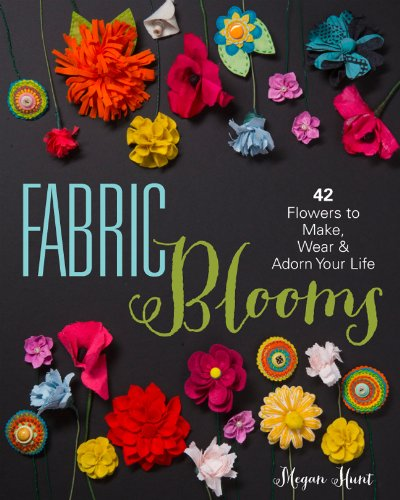 9781454708018: Fabric Blooms: 42 Flowers to Make, Wear & Adorn Your Life