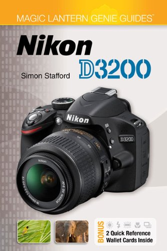 9781454708025: Magic Lantern Genie Guides®: Nikon D3200 (Magic Lantern Guides®)