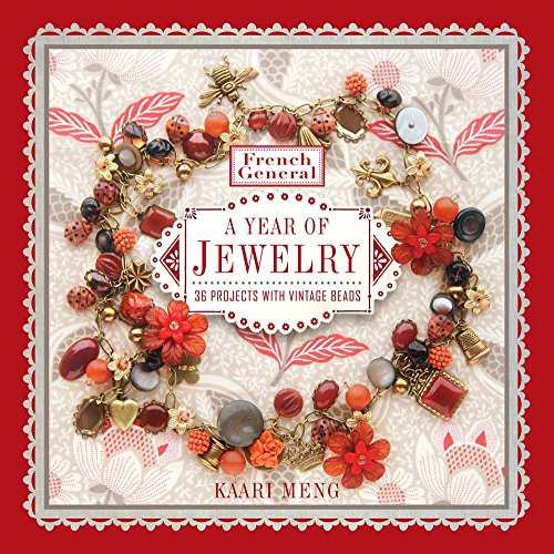 9781454708049: French General: A Year of Jewelry: 36 Projects With Vintage Beads