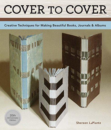 9781454708483: Cover To Cover 20th Anniversary Edition: Creative Techniques For Making Beautiful Books, Journals & Albums