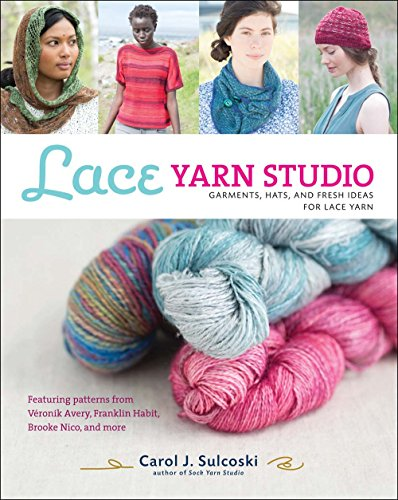 9781454708612: Lace Yarn Studio: Garments, Hats, and Fresh Ideas for Lace Yarn