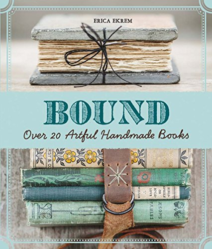 9781454708674: Bound: Over 20 Artful Handmade Books