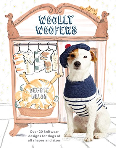 Woolly Woofers: Over 20 Knitwear Designs for Dogs of All Shapes and Sizes: Bliss, Debbie
