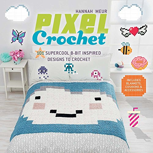 9781454709275: Pixel Crochet: 101 Supercool 8-Bit Inspired Designs to Crochet