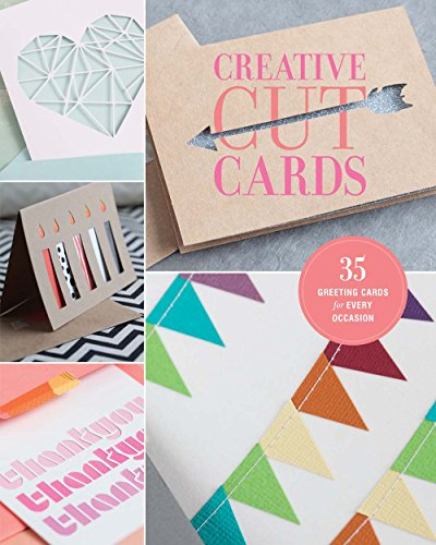9781454709305: Creative Cut Cards: 35 Greeting Cards for Every Occasion