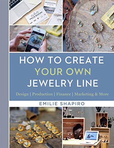 9781454709336: How to Create Your Own Jewelry Line: Design – Production – Finance – Marketing & More
