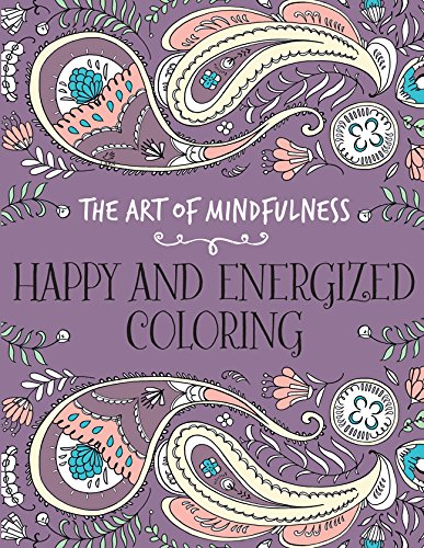 9781454709596: The Art of Mindfulness: Happy and Energized Coloring