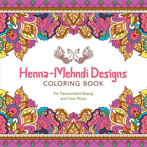 9781454709671: Henna-Mehndi Designs Coloring Book: For Transcendent Beauty and Inner Peace (Serene Coloring)