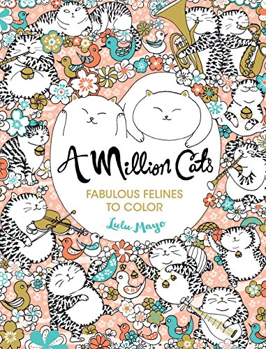 A Million Cats: Fabulous Felines to Color: Mayo, Lulu