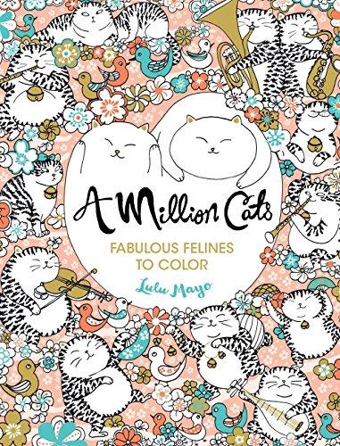 A Million Cats: Fabulous Felines to Color (A Million Creatures to Color)