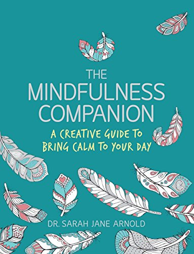 9781454710219: The Mindfulness Companion: A Creative Guide to Bring Calm to Your Day