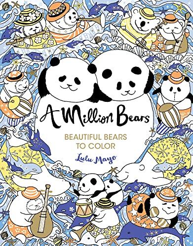 9781454710257: A Million Bears: Beautiful Bears to Color