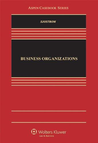 Business Organizations (Aspen Casebook): William K. Sjostrom,
