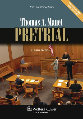 Pretrial, Eighth Edition (Aspen Coursebook Series) (9781454803034) by Thomas A. Mauet