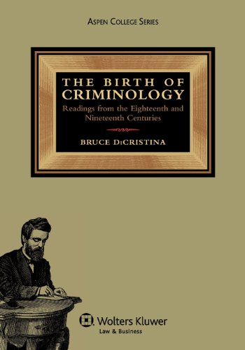 9781454803171: The Birth of Criminology: Readings from the Eighteenth and Nineteenth Centuries (Aspen College)