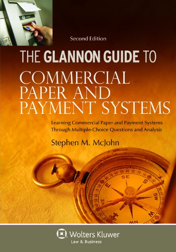 9781454804055: Glannon Guide To Commercial Paper & Payment Systems:Learning Commercial Paper & Payment Systems Through Multiple-Choice Questions & Analysis, 2nd Ed. (Glannon Guides)