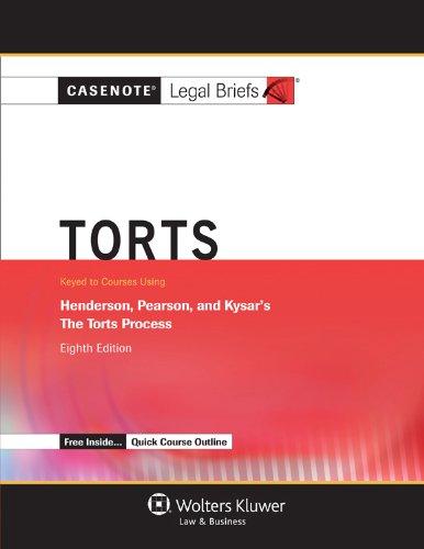 9781454805182: Casenotes Legal Briefs: Torts, Keyed to Henderson, Pearson, Kysar & Siliciano, Eighth Edition (Casenote Legal Briefs)