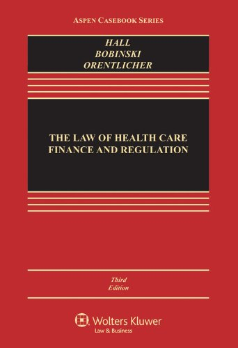 9781454805342: The Law of Health Care Finance & Regulation, Third Edition (Aspen Casebook)