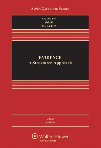 Evidence: A Structured Approach, Third Edition (Aspen: Leonard, David P.;
