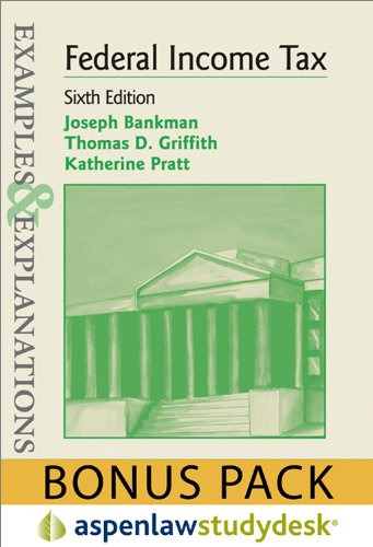Examples & Explanations: Federal Income Taxation, 6th Edition (Print + eBook Bonus Pack): ...