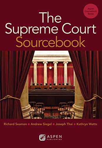 The Supreme Court Sourcebook (Aspen Coursebook) (1454806095) by Andrew Siegel; Joseph Thai; Kathryn Watts; Richard H. Seamon