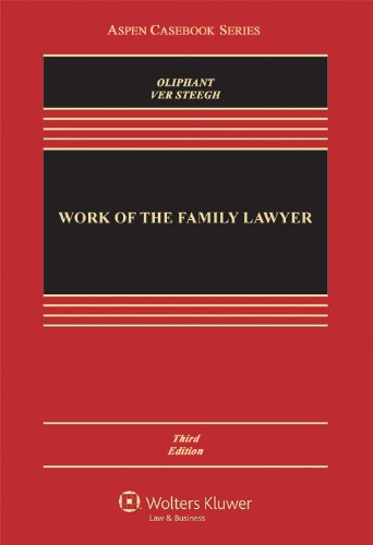 Work of the Family Lawyer, Third Edition: Oliphant, Robert E.;