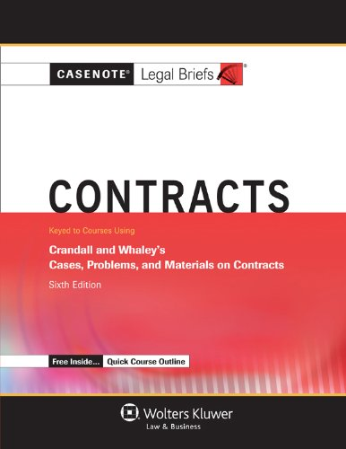 9781454808039: Casenotes Legal Briefs: Contracts Keyed to Crandall & Whaley, Sixth Edition (Casenote Legal Briefs)