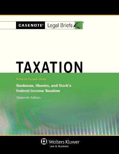 9781454808060: Casenotes Legal Briefs: Taxation, Keyed to Klein, Bankman, Shaviro, & Stark, Sixteenth Edition (Casenote Legal Briefs)