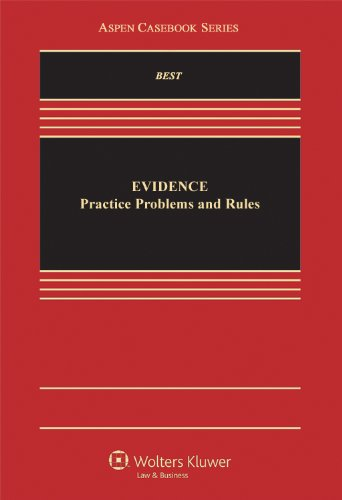 9781454808121: Evidence: Practice, Problems, and Rules (Aspen Casebook)