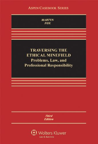 9781454808145: Traversing the Ethical Minefield: Problems, Law, and Professional Responsibility, Third Edition (Aspen Casebook Series)