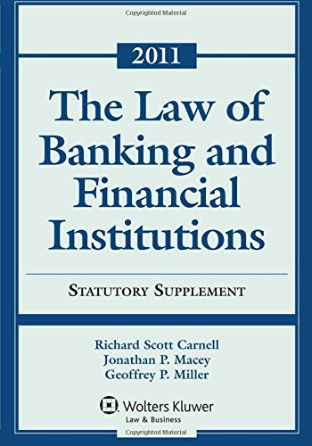 Law of Banking & Financial Institutions: 2011 Statutory Supplement: Richard Scott Carnell