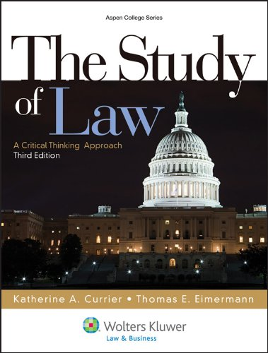 9781454808756: The Study of Law: A Critical Thinking Approach, Third Edition (Aspen College)