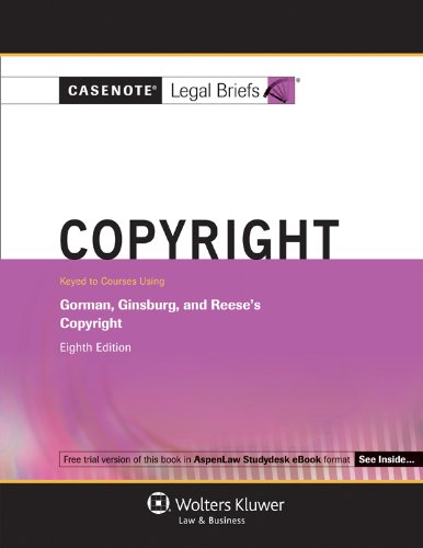 9781454809319: Casenotes Legal Briefs: Copyright Gorman, Ginsburg, and Reese's 8th Edition
