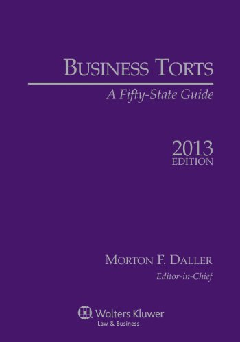 Business Torts: A Fifty State Guide, 2013 Edition: Morton F. Daller