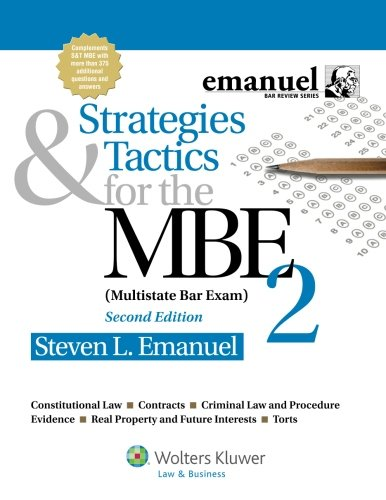 Strategies & Tactics for the MBE 2, 2nd Edition (Emanuel Bar Review Series): Emanuel, Steven